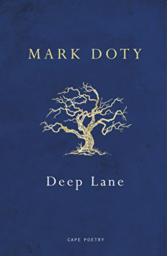 Deep Lane By Mark Doty