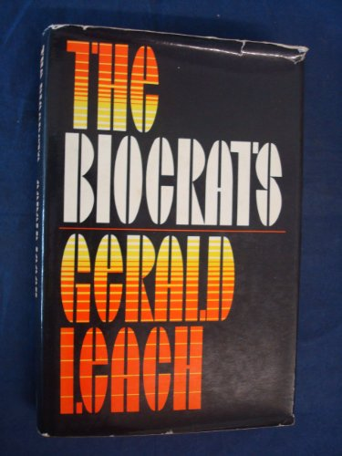 The Biocrats By Gerald Leach