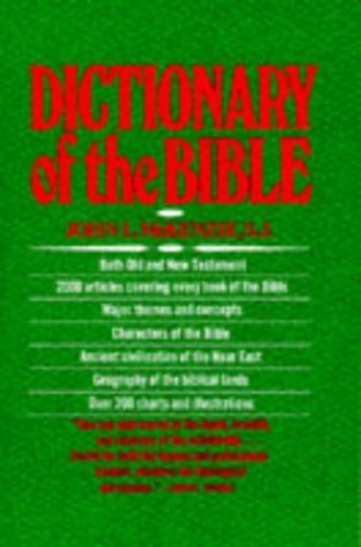 Dictionary of the Bible By John L. McKenzie