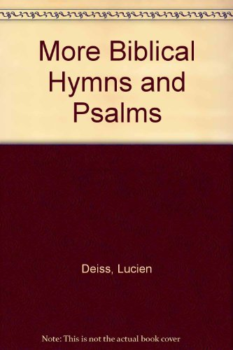 More Biblical Hymns and Psalms by Lucien Deiss
