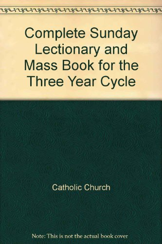 Complete Sunday Lectionary and Mass Book for the Three Year Cycle By Catholic Church