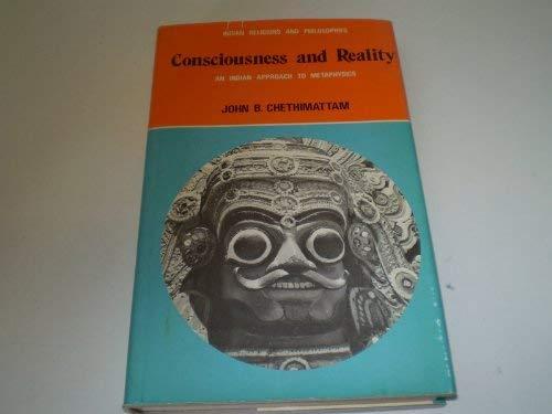 Consciousness and Reality By John B. Chethimattam