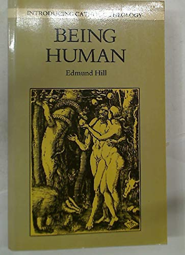 Being Human: A Biblical Perspective. By Edmund Hill
