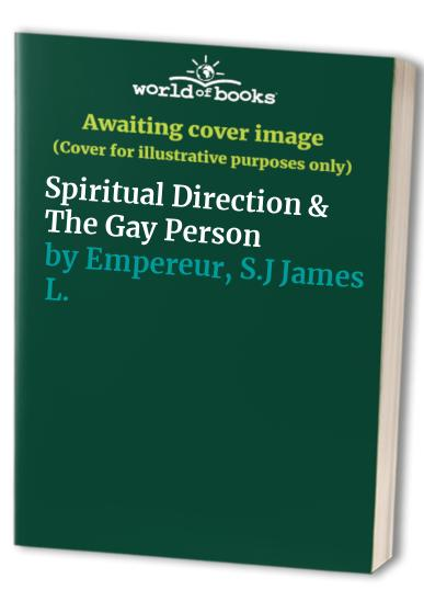 Spiritual Direction and the Gay Person By James Empereur