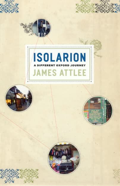 Isolarion: A Different Oxford Journey By James Attlee