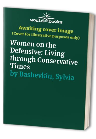 Women on the Defensive By Sylvia Bashevkin