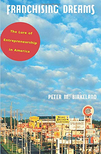 Franchising Dreams By Peter M. Birkeland