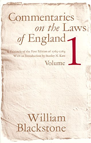 Commentaries on the Laws of England, Volume 1 By William Blackstone