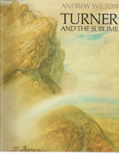 Turner and the Sublime By Andrew Wilton