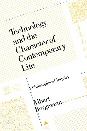Technology and the Character of Contemporary Life By Albert Borgmann