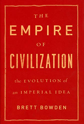 The Empire of Civilization By Brett Bowden
