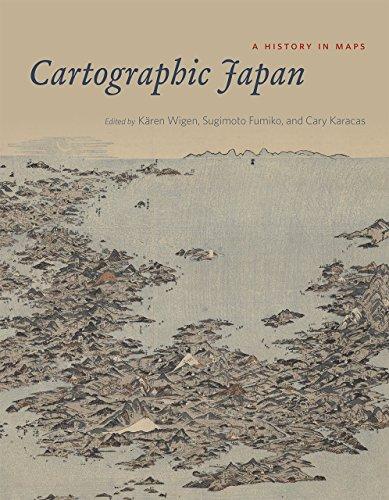 Cartographic Japan By Karen Wigen