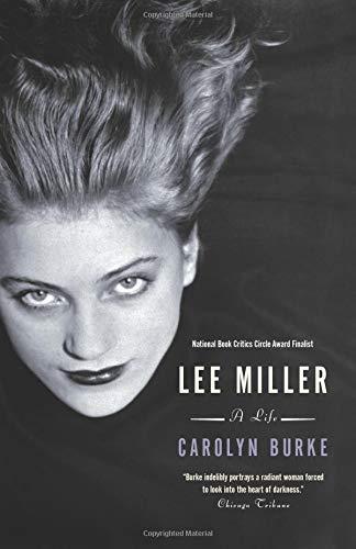 Lee Miller - A Life By Carolyn Burke