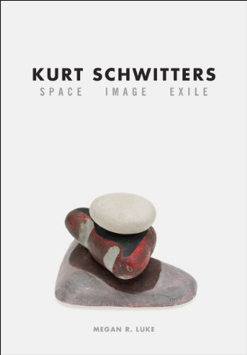 Kurt Schwitters By Megan R. Luke