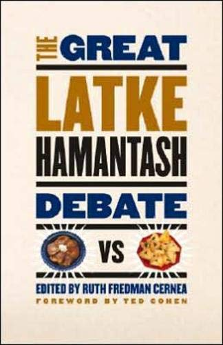 The Great Latke - Hamantash Debate Edited by Ruth Fredman Cernea