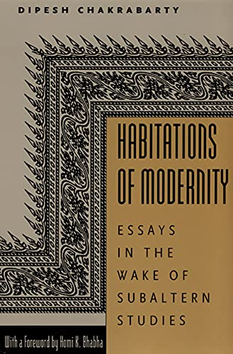 Habitations of Modernity By Dipesh Chakrabarty