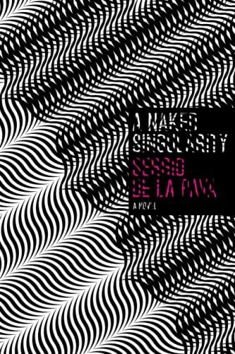 A Naked Singularity By Sergio de la Pava