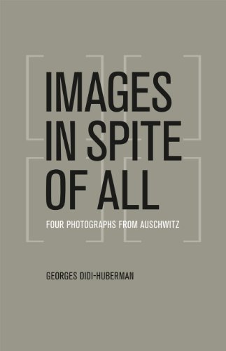 Images in Spite of All By Georges Didi-Huberman