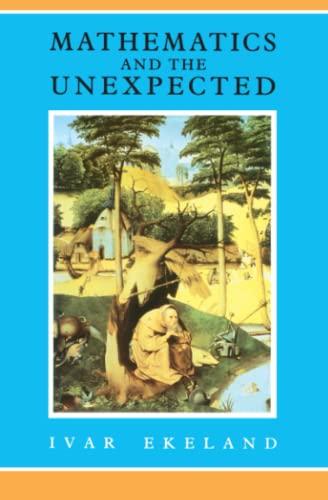 Mathematics and the Unexpected By Ivar Ekeland