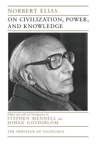 On Civilization, Power, and Knowledge By Norbert Elias