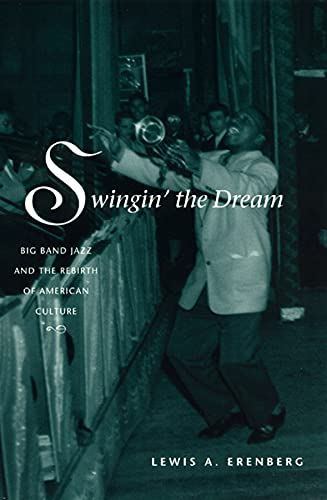 Swingin' the Dream By Lewis A. Erenberg