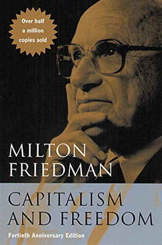Capitalism and Freedom: Fortieth Anniversary Edition By Milton Friedman