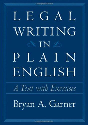 Legal Writing in Plain English By Bryan A. Garner