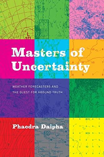 Masters of Uncertainty By Phaedra Daipha