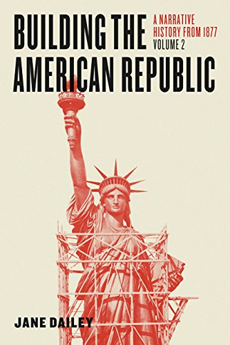 Building the American Republic, Volume 2 By Jane Dailey