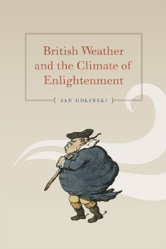 British Weather and the Climate of Enlightenment By Jan Golinski