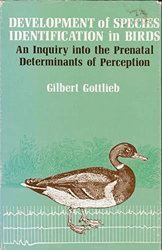 Development of Species Identification in Birds By Gilbert Gottlieb