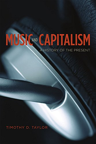Music and Capitalism By Timothy D. Taylor