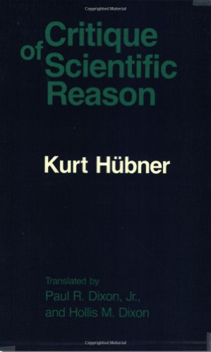 The Critique of Scientific Reason By Kurt Hubner