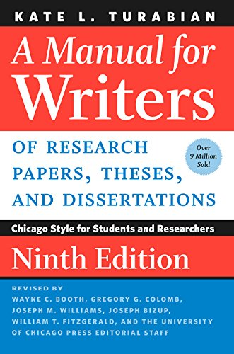 A Manual for Writers of Research Papers, Theses, and Dissertations, Ninth Edition By Kate L. Turabian