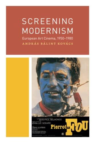 Screening Modernism By Andras Balint Kovacs