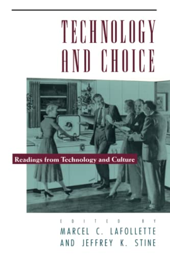 Technology and Choice By Marcel C. LaFollette