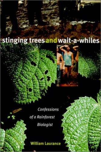 Stinging Trees and Wait-a-whiles By William F. Laurance