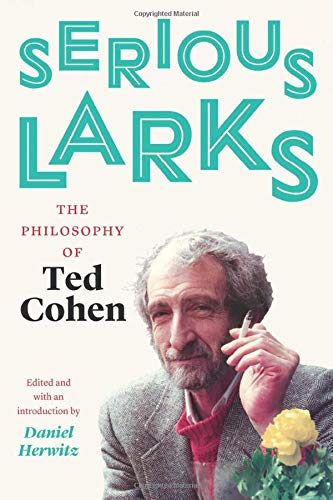 Serious Larks By Ted Cohen