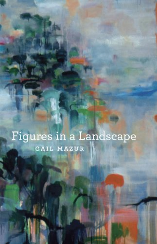 Figures in a Landscape By Gail Mazur