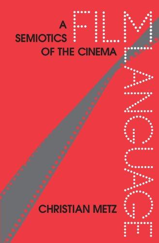 Film Language: A Semiotics of the Cinema By Metz