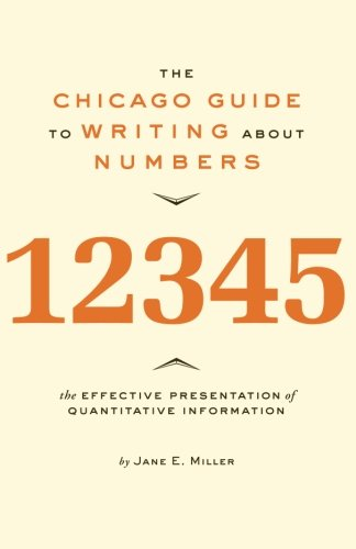 The Chicago Guide to Writing About Numbers By J. E. Miller