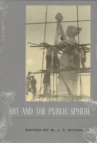 Art and the Public Sphere By W. J. T. Mitchell