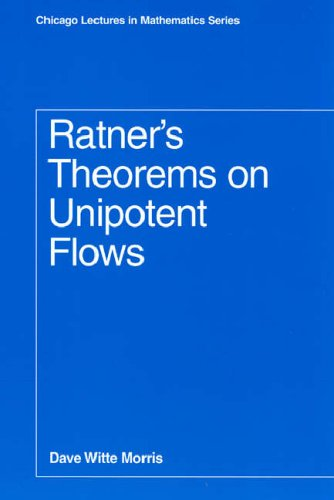 Ratner's Theorems on Unipotent Flows By Dave Witte Morris