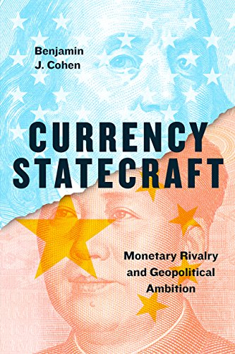 Currency Statecraft By Benjamin J Cohen (University of California Santa Barbara)
