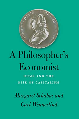 A Philosopher`s Economist - Hume and the Rise of Capitalism By Margaret Schabas