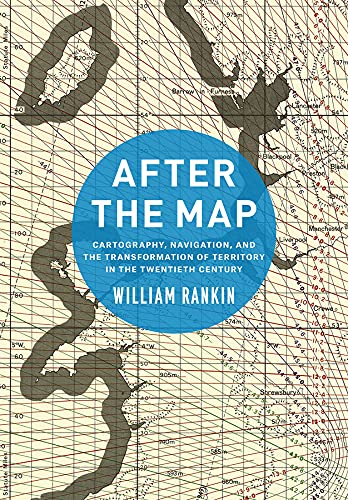 After the Map By William Rankin