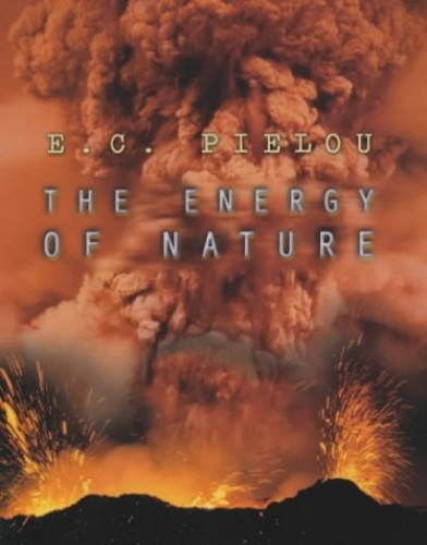 The Energy of Nature By E. C. Pielou