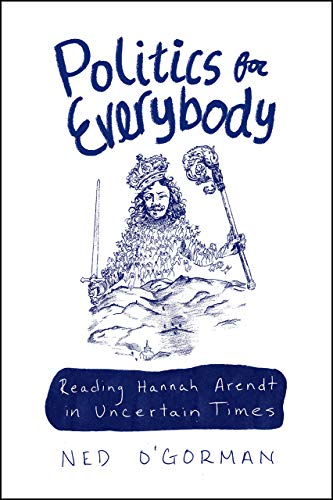 Politics for Everybody By Ned O'Gorman