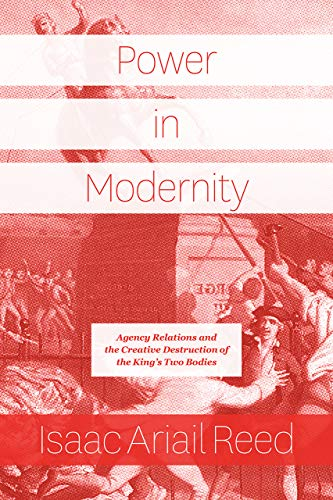 Power in Modernity By Isaac Ariail Reed