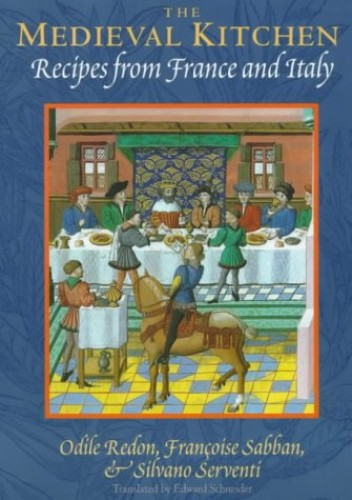 The Medieval Kitchen By Odile Redon
